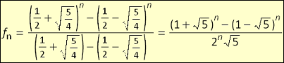 The Nth Fibonacci value is (1 + sqrt(5))^N - (1 - sqrt(5))^N all over sqrt(5) * 2^N